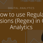 How to Use Regular Expressions / RegEx in Google Analytics - Tips & Guide